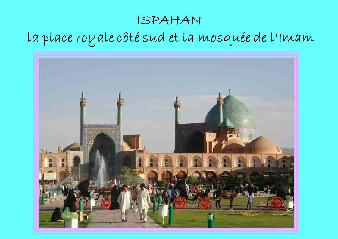 ISPAHAN la place royale côté sud et la mosquée de l Imam