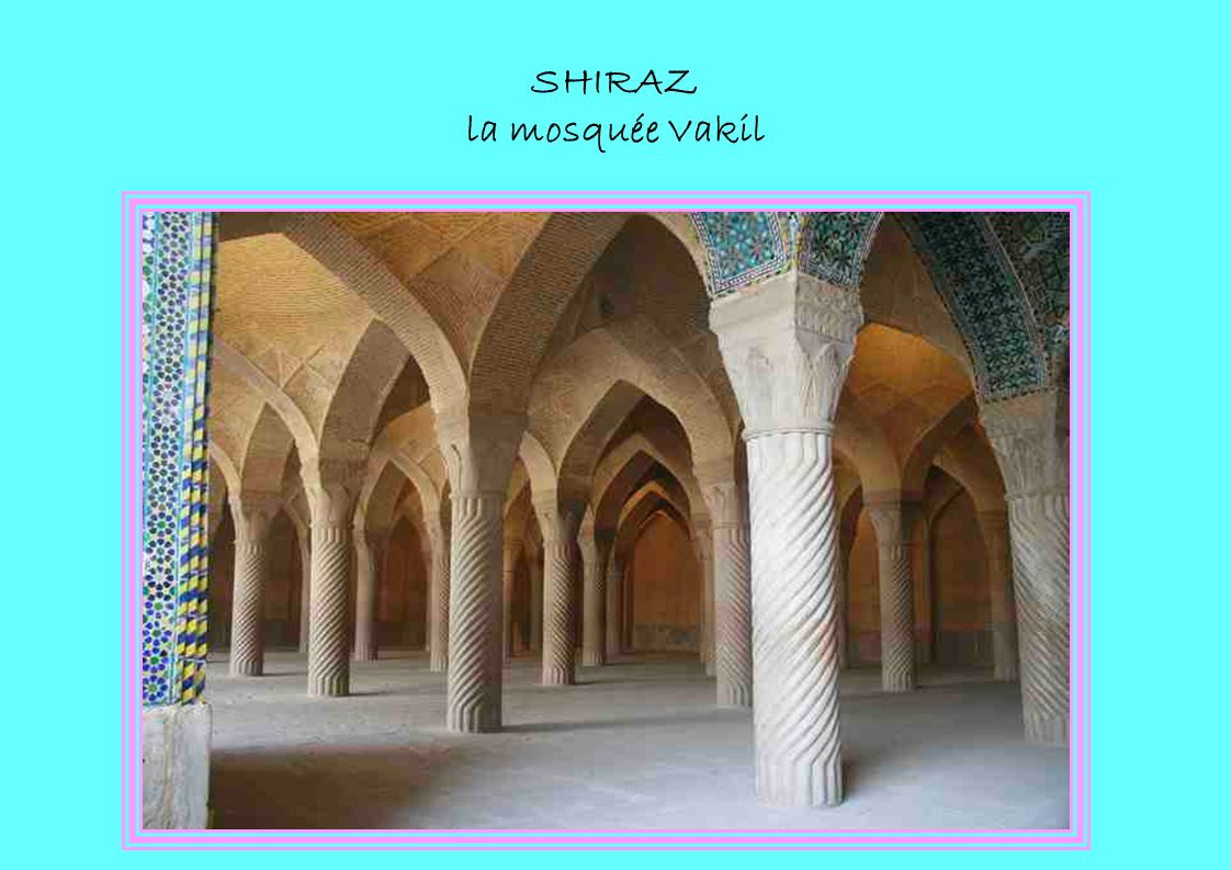 SHIRAZ la mosquée Vakil
