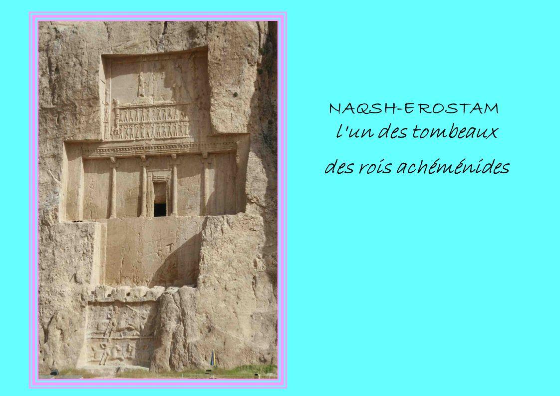 NAQSH-E ROSTAM l un des tombeaux des rois achéménides