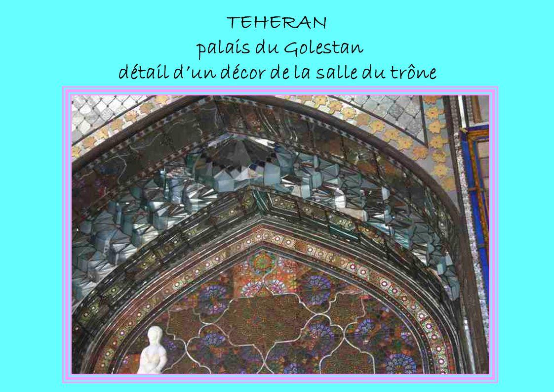 TEHERAN palais du Golestan détail d'un décor de la salle du trône