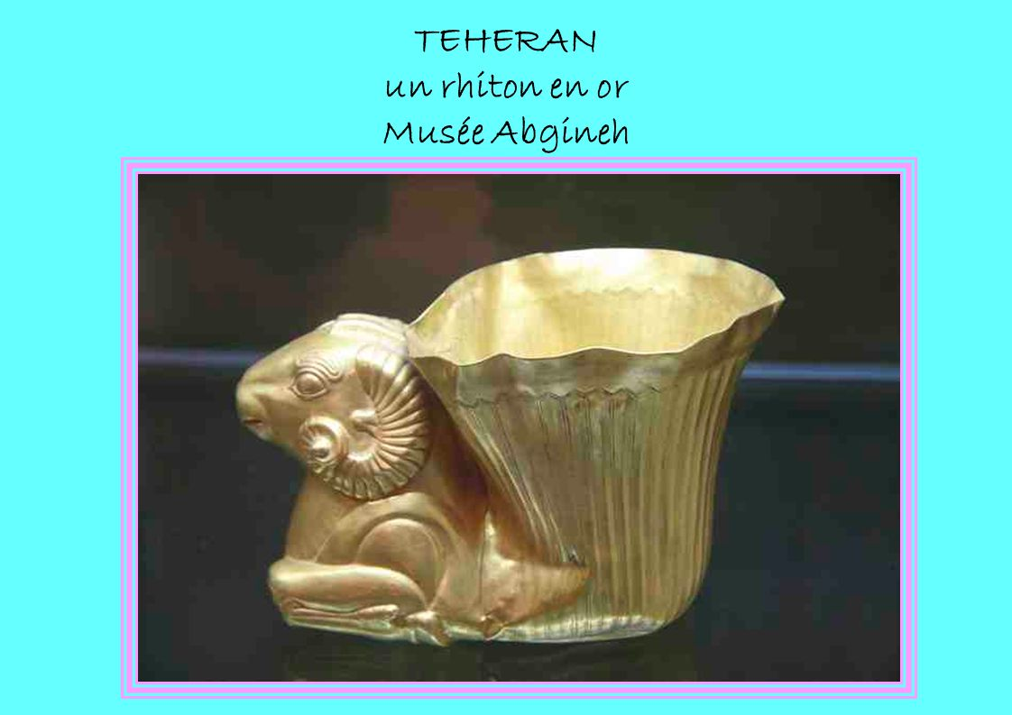 TEHERAN un rhiton en or Musée Abgineh