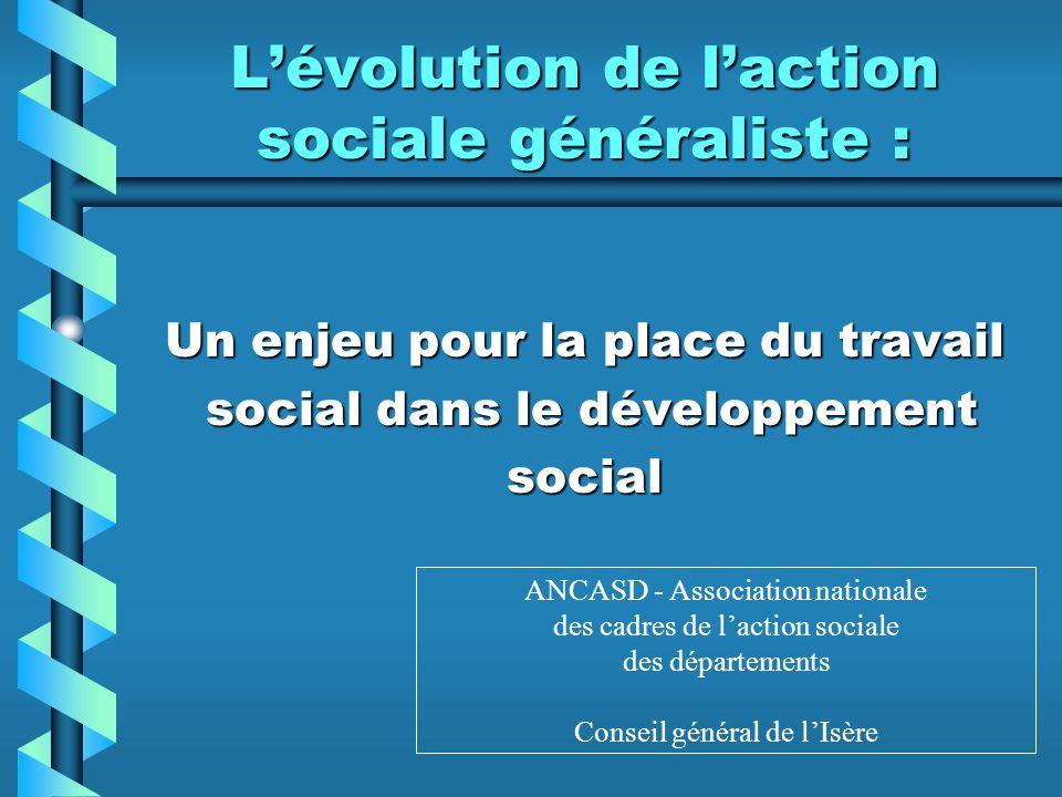 L'évolution de l'action sociale généraliste :
