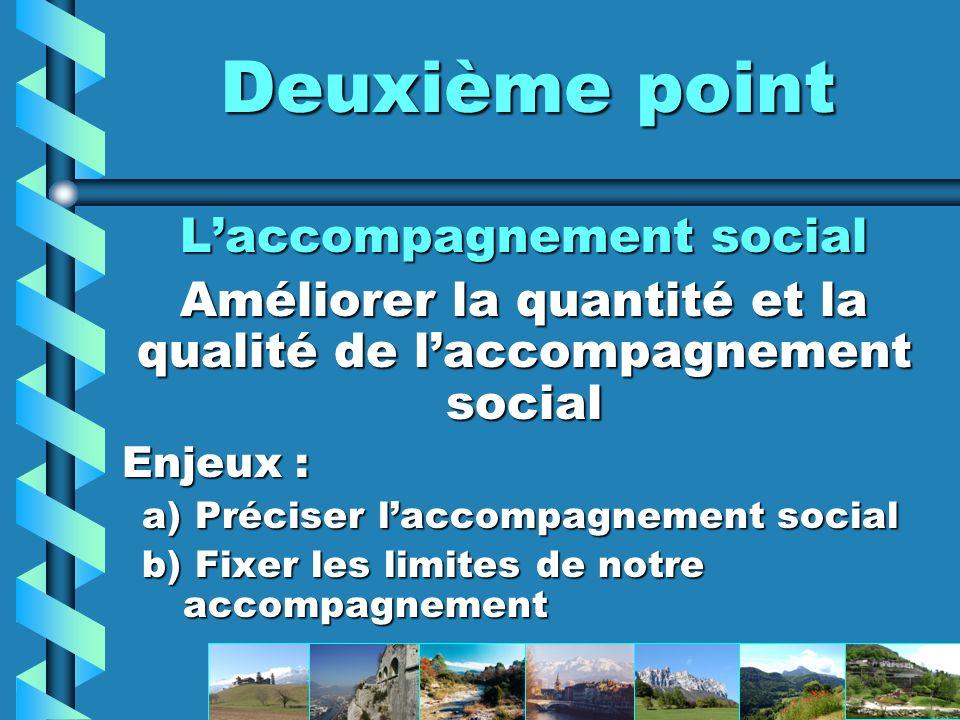 Deuxième point L'accompagnement social