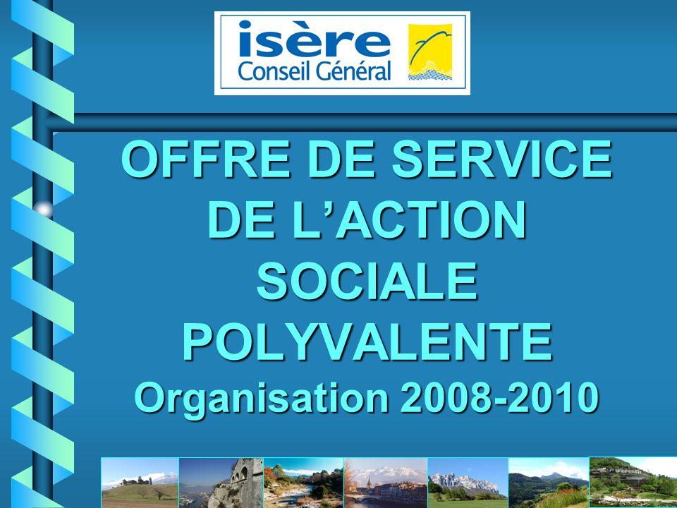 OFFRE DE SERVICE DE L'ACTION SOCIALE POLYVALENTE Organisation 2008-2010