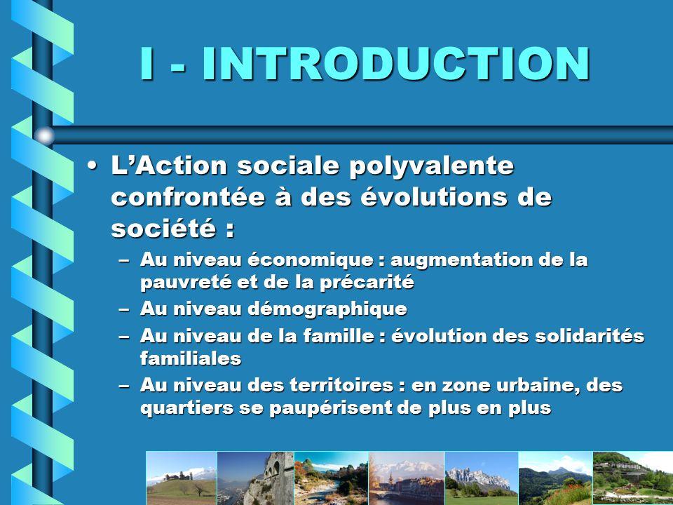 I - INTRODUCTION L'Action sociale polyvalente confrontée à des évolutions de société :