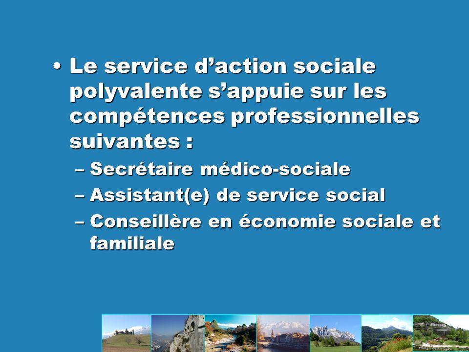 Le service d'action sociale polyvalente s'appuie sur les compétences professionnelles suivantes :