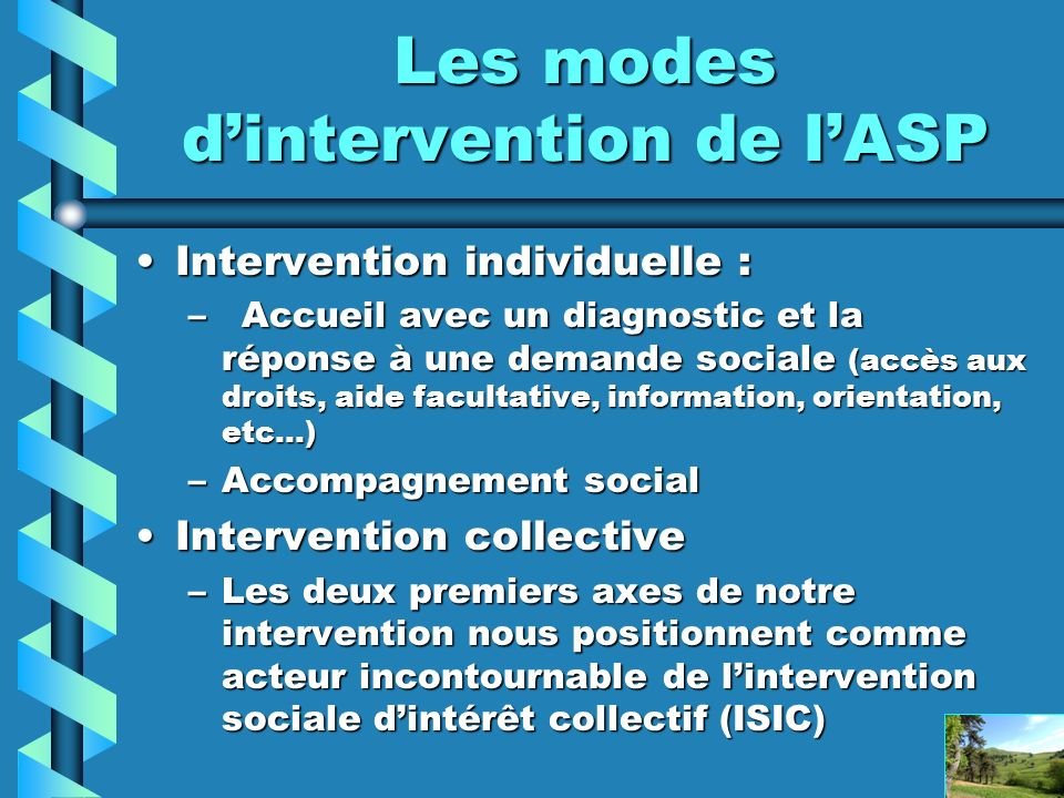 Les modes d'intervention de l'ASP