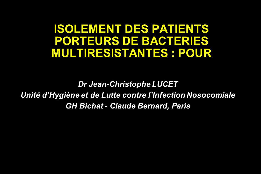 ISOLEMENT DES PATIENTS PORTEURS DE BACTERIES MULTIRESISTANTES : POUR