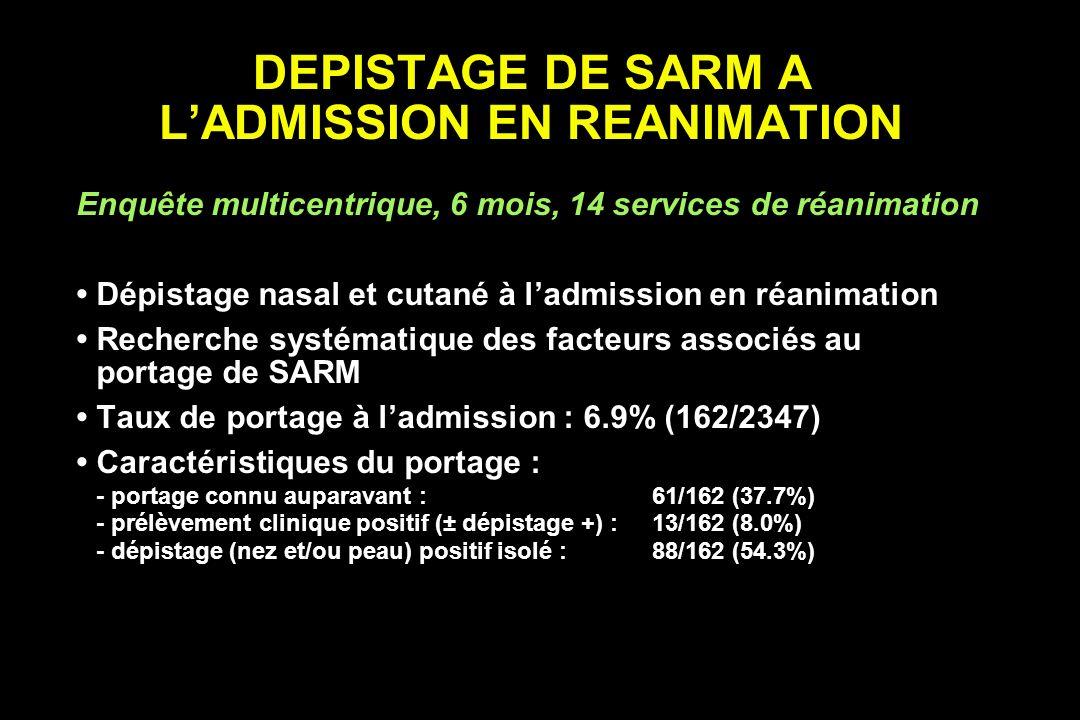 DEPISTAGE DE SARM A L'ADMISSION EN REANIMATION