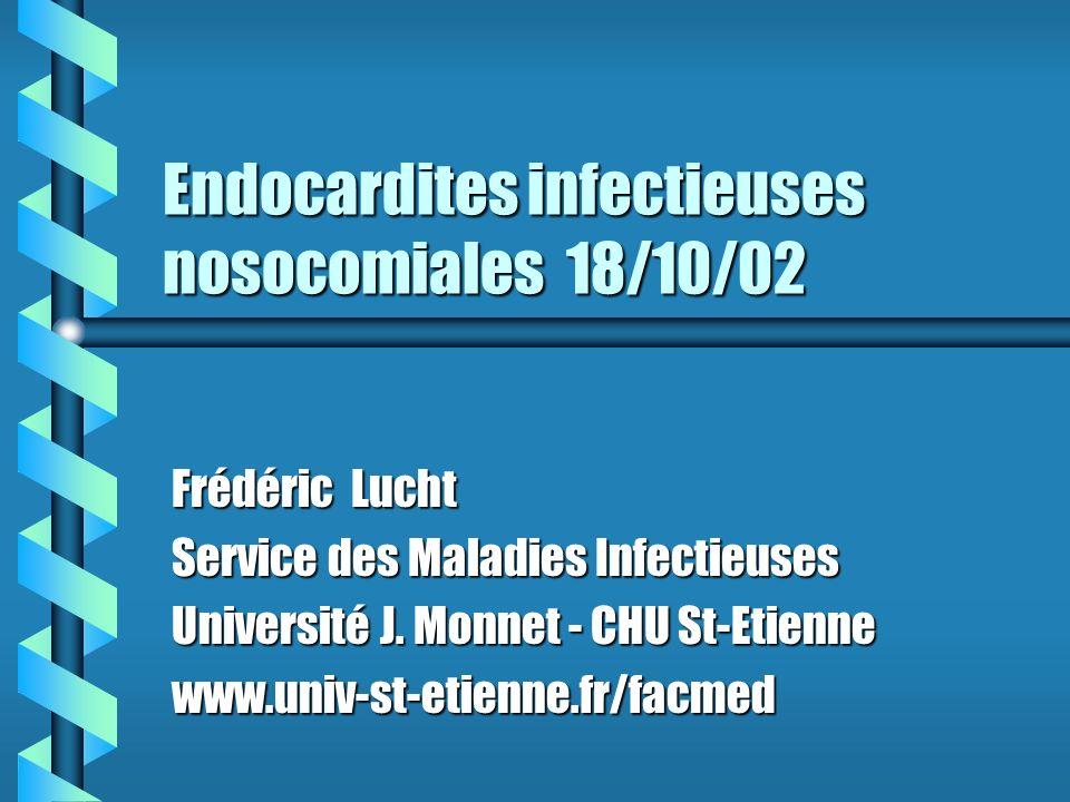 Endocardites infectieuses nosocomiales 18/10/02