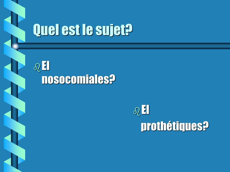 Quel est le sujet EI nosocomiales EI prothétiques