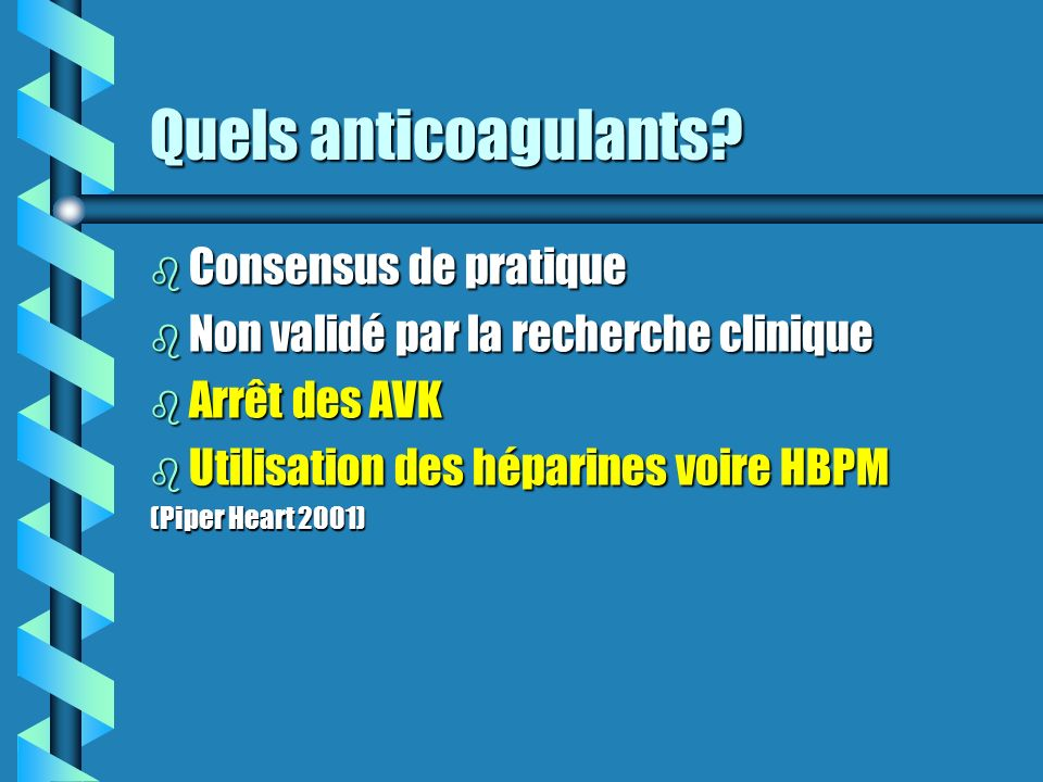 Quels anticoagulants Consensus de pratique