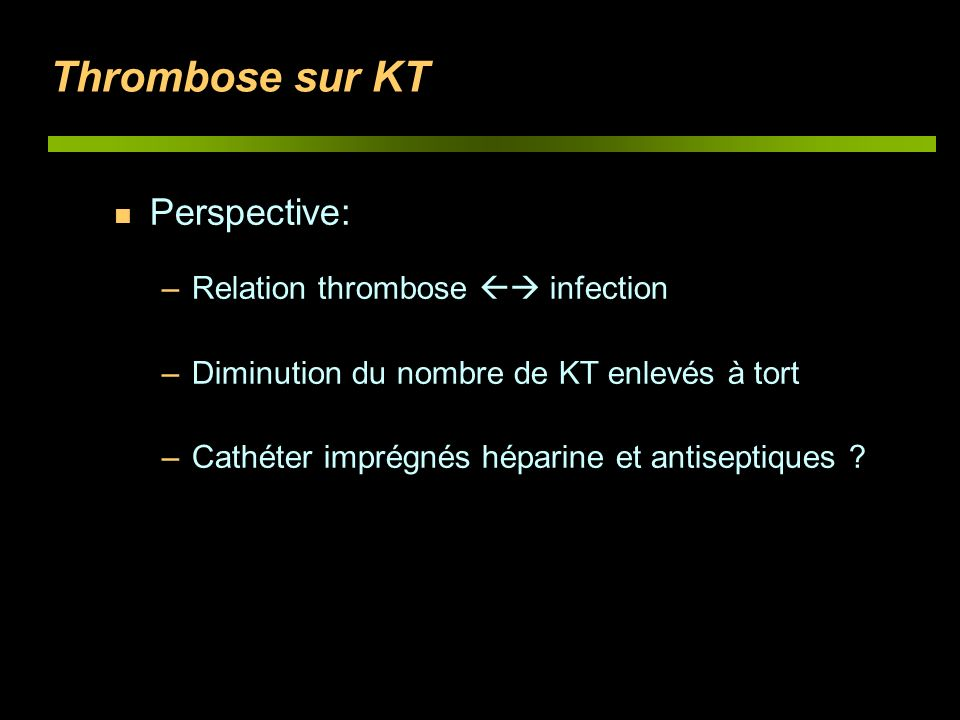 Thrombose sur KT Perspective: Relation thrombose  infection