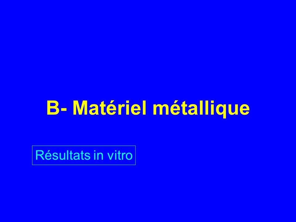 B- Matériel métallique