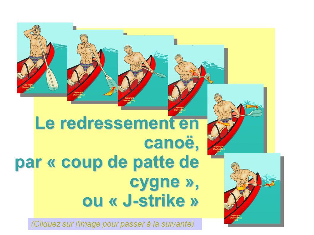 Le redressement en canoë, par « coup de patte de cygne »,