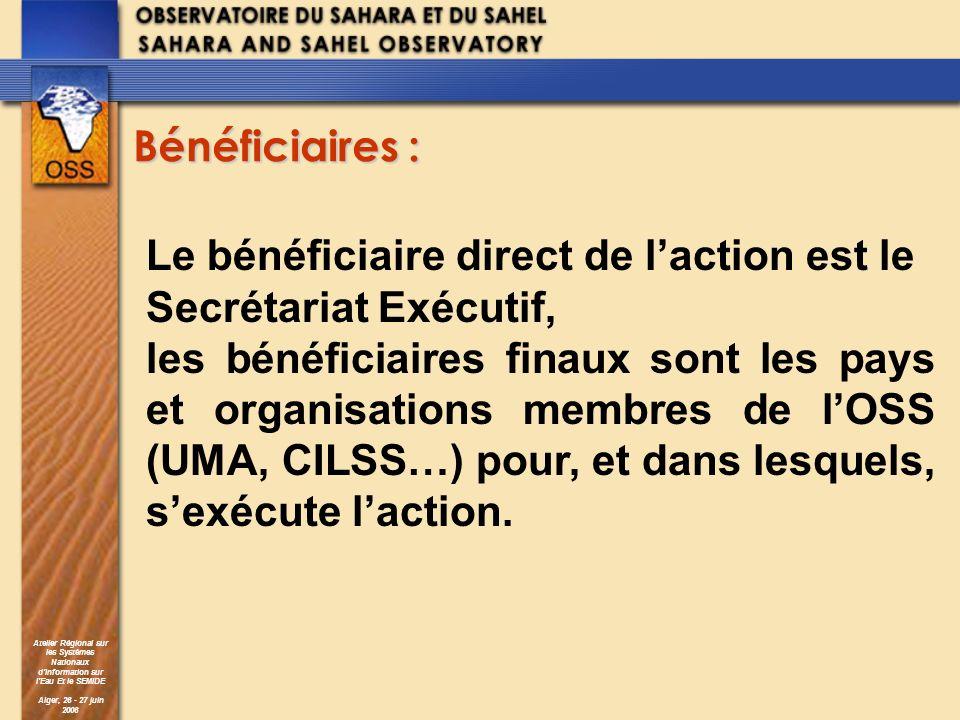Bénéficiaires :Le bénéficiaire direct de l'action est le Secrétariat Exécutif,