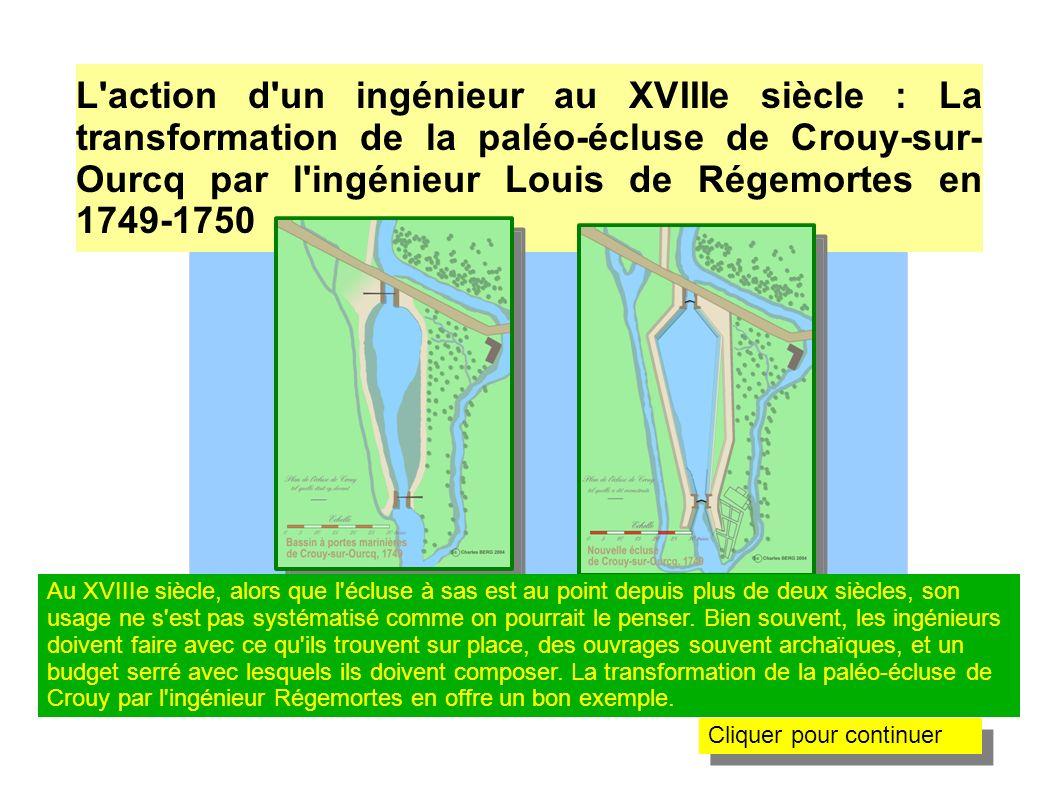 L action d un ingénieur au XVIIIe siècle : La transformation de la paléo-écluse de Crouy-sur-Ourcq par l ingénieur Louis de Régemortes en 1749-1750