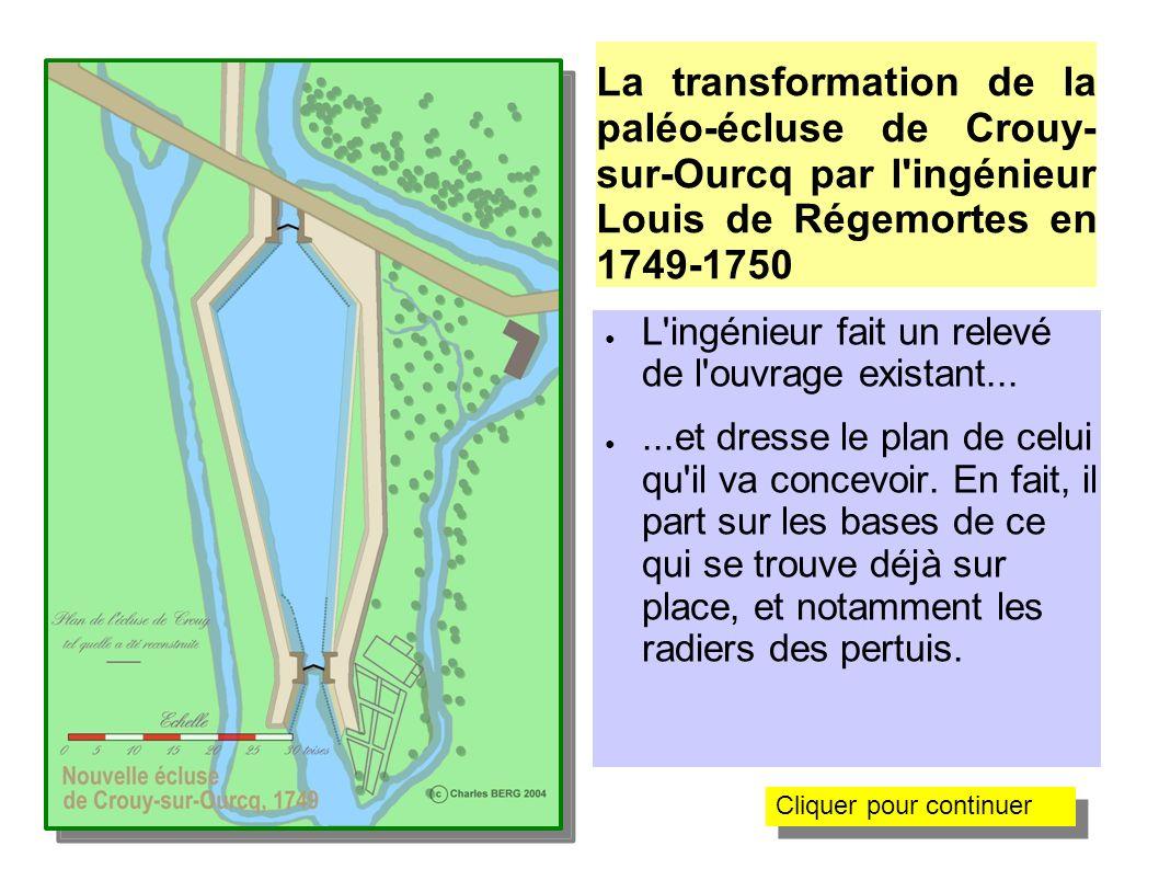 La transformation de la paléo-écluse de Crouy-sur-Ourcq par l ingénieur Louis de Régemortes en 1749