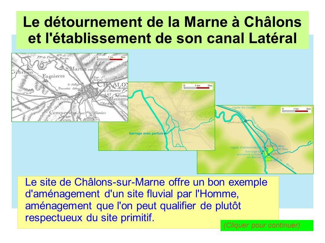 Le détournement de la Marne à Châlons et l établissement de son canal Latéral