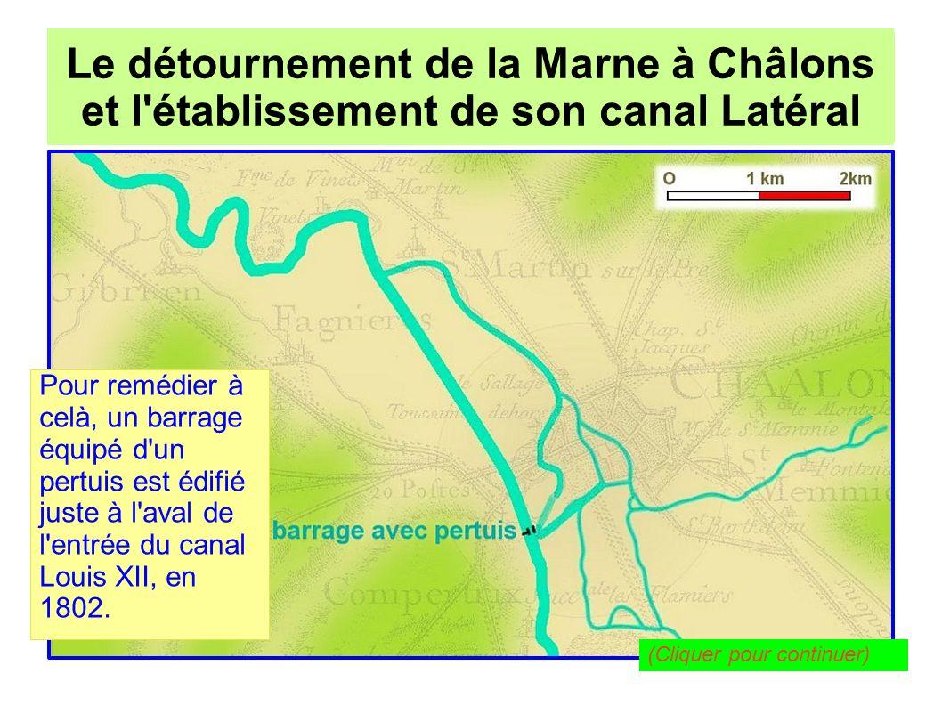 Le détournement de la Marne à Châlons pour l établissement de son canal Latéral