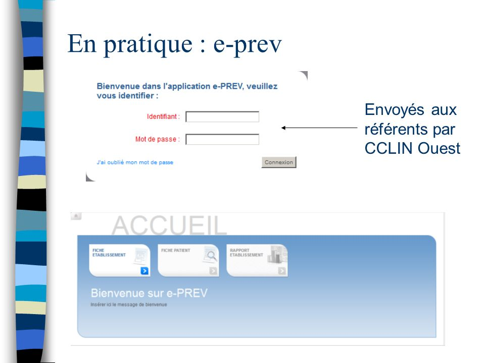 En pratique : e-prev Envoyés aux référents par CCLIN Ouest
