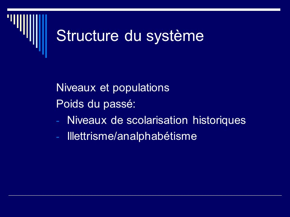 Structure du système Niveaux et populations Poids du passé: