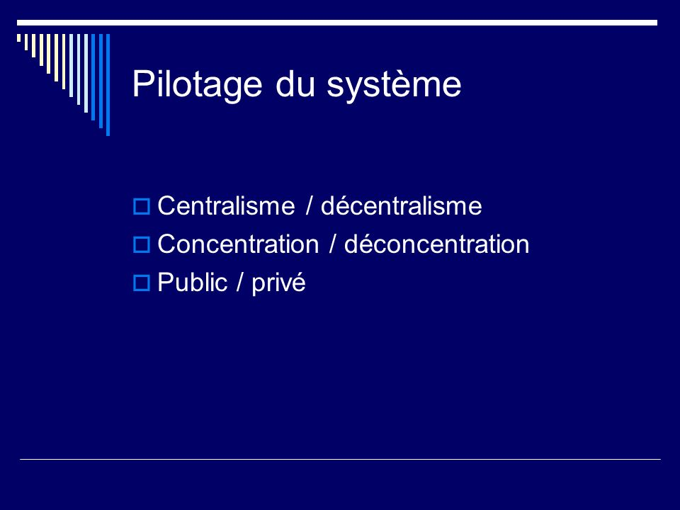Pilotage du système Centralisme / décentralisme