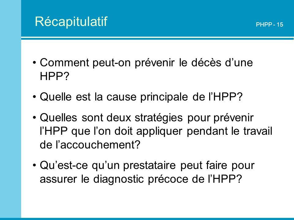 Récapitulatif Comment peut-on prévenir le décès d'une HPP