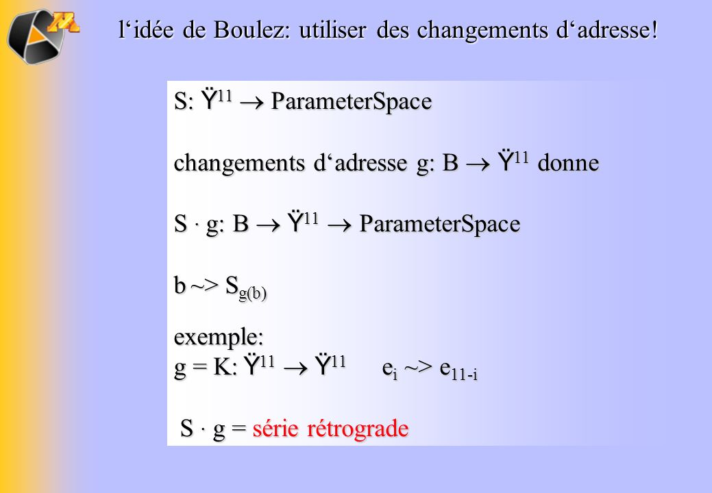 l'idée de Boulez: utiliser des changements d'adresse!
