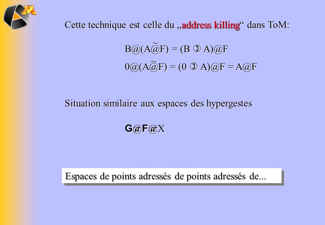 "Cette technique est celle du ""address killing dans ToM:"