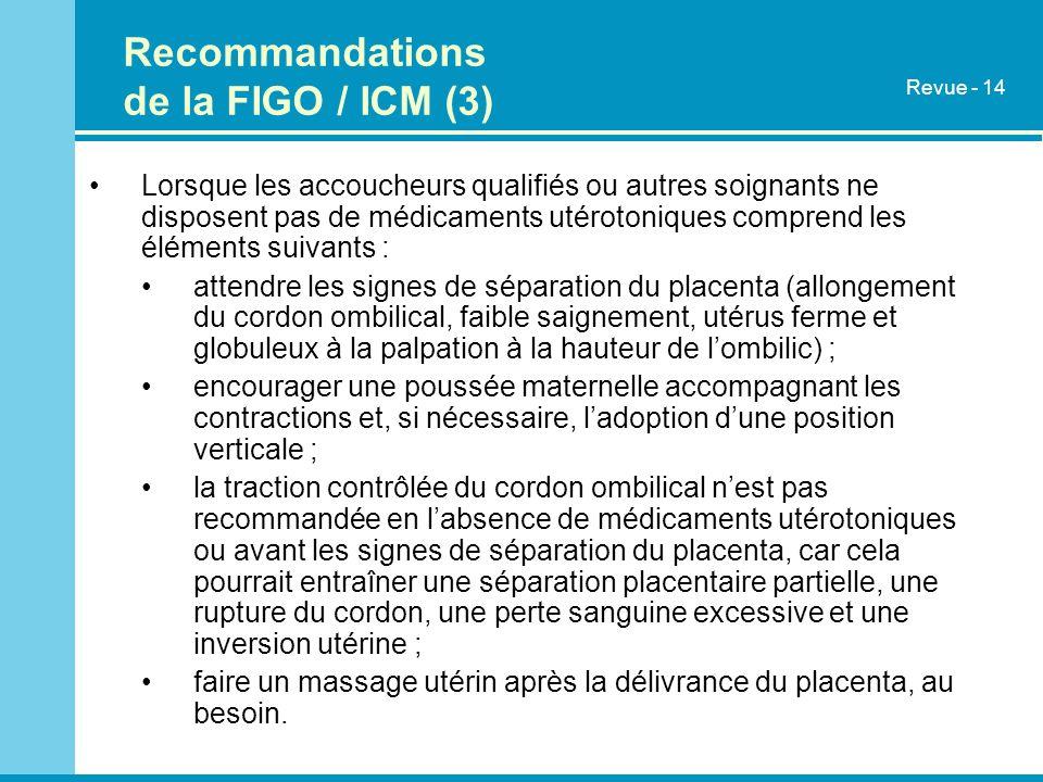 Recommandations de la FIGO / ICM (3)