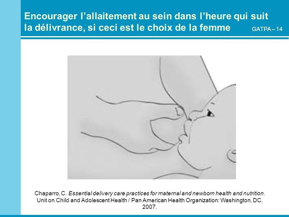 Encourager l'allaitement au sein dans l'heure qui suit la délivrance, si ceci est le choix de la femme