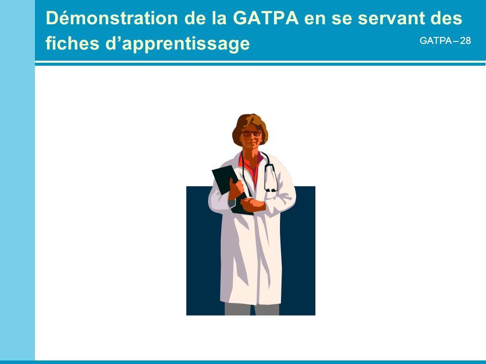 Démonstration de la GATPA en se servant des fiches d'apprentissage