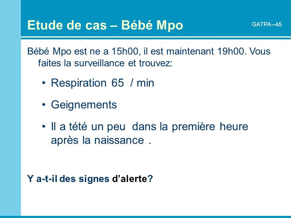 Etude de cas – Bébé Mpo Respiration 65 / min Geignements