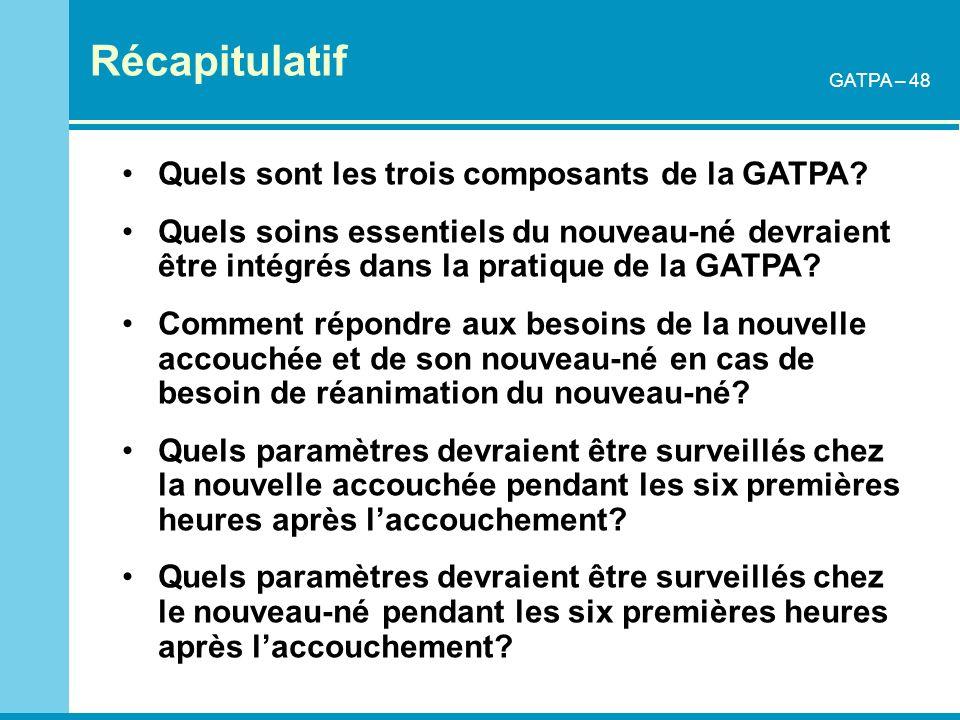 Récapitulatif Quels sont les trois composants de la GATPA