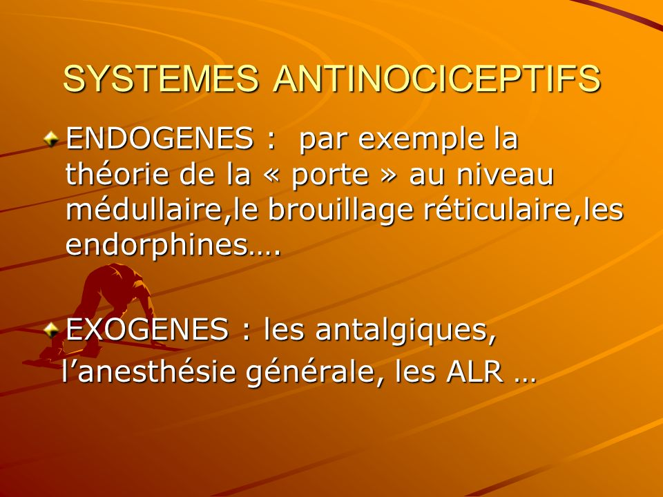 SYSTEMES ANTINOCICEPTIFS