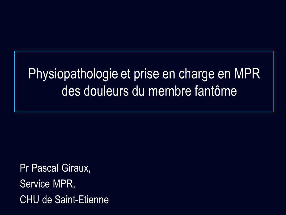 Physiopathologie et prise en charge en MPR des douleurs du membre fantôme