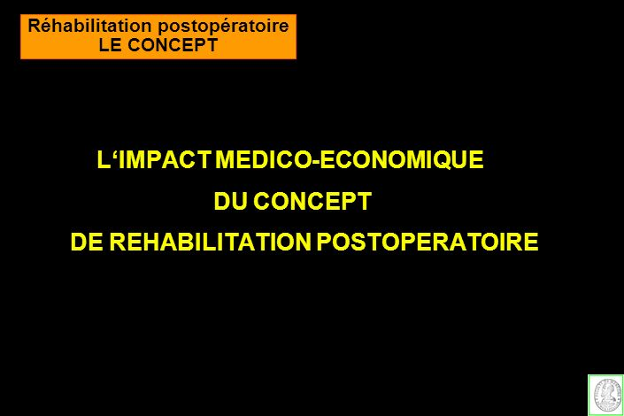 L'IMPACT MEDICO-ECONOMIQUE DU CONCEPT DE REHABILITATION POSTOPERATOIRE