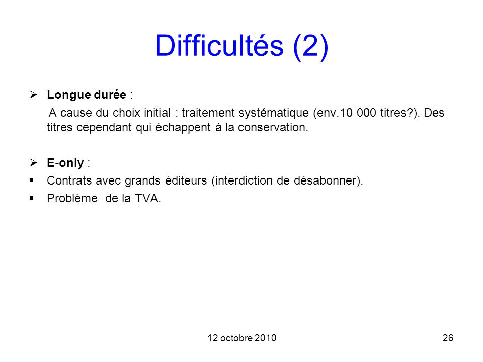 Difficultés (2) Longue durée :