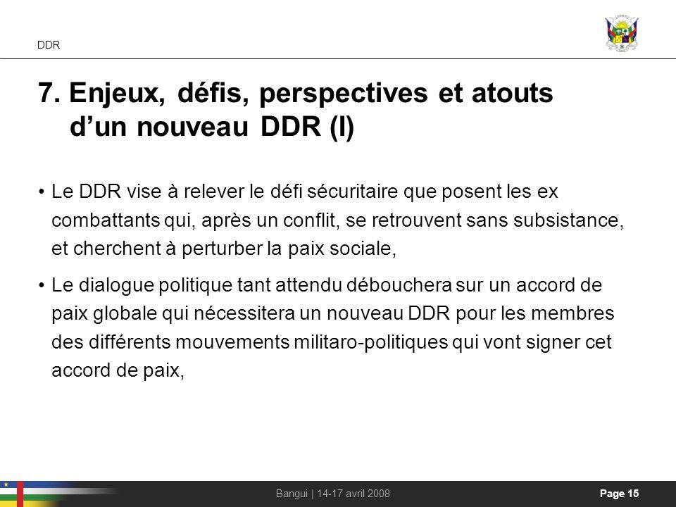 7. Enjeux, défis, perspectives et atouts d'un nouveau DDR (I)