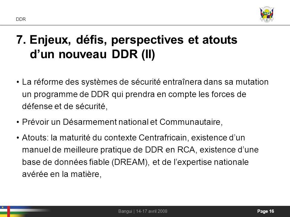 7. Enjeux, défis, perspectives et atouts d'un nouveau DDR (II)