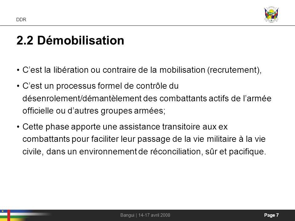 Handout DDR. 2.2 Démobilisation. C'est la libération ou contraire de la mobilisation (recrutement),