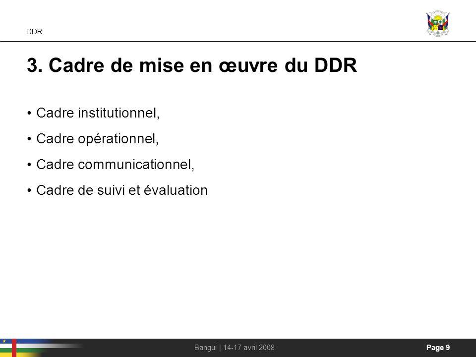 3. Cadre de mise en œuvre du DDR
