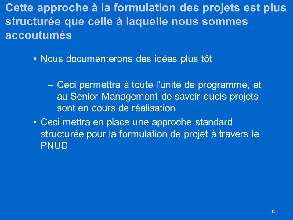 Cette approche à la formulation des projets est plus structurée que celle à laquelle nous sommes accoutumés