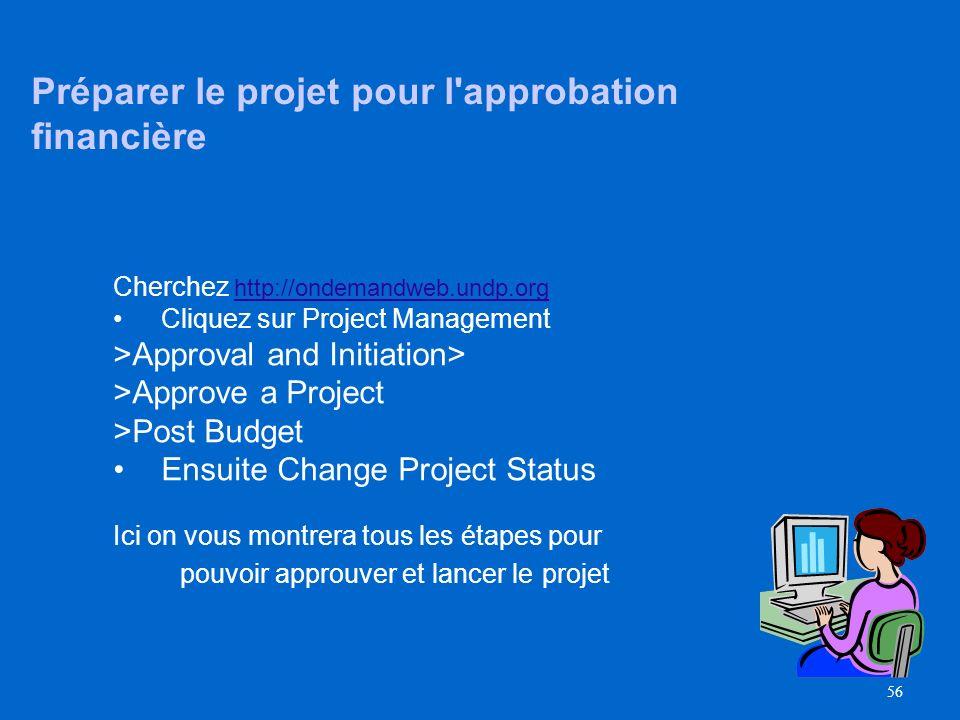 Préparer le projet pour l approbation financière