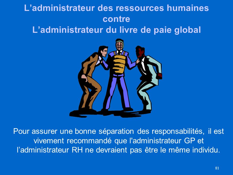 L'administrateur des ressources humaines contre L'administrateur du livre de paie global