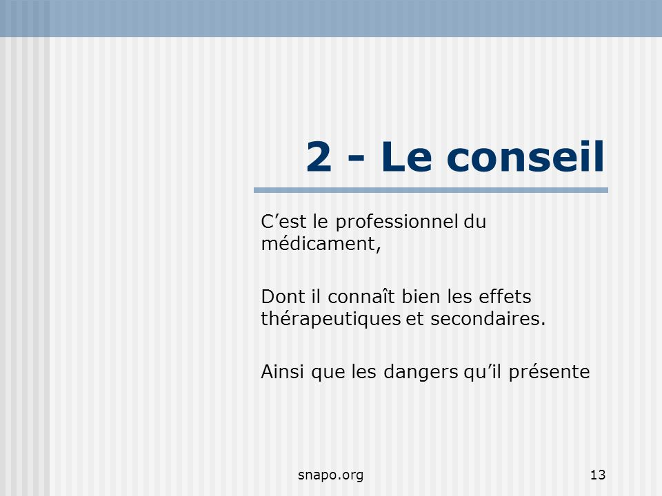2 - Le conseil C'est le professionnel du médicament,