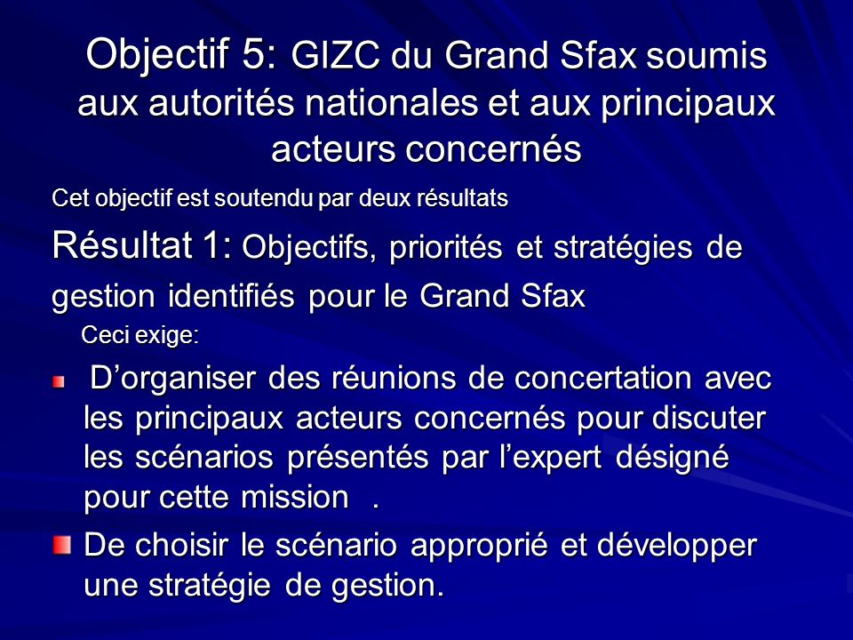 Objectif 5: GIZC du Grand Sfax soumis aux autorités nationales et aux principaux acteurs concernés