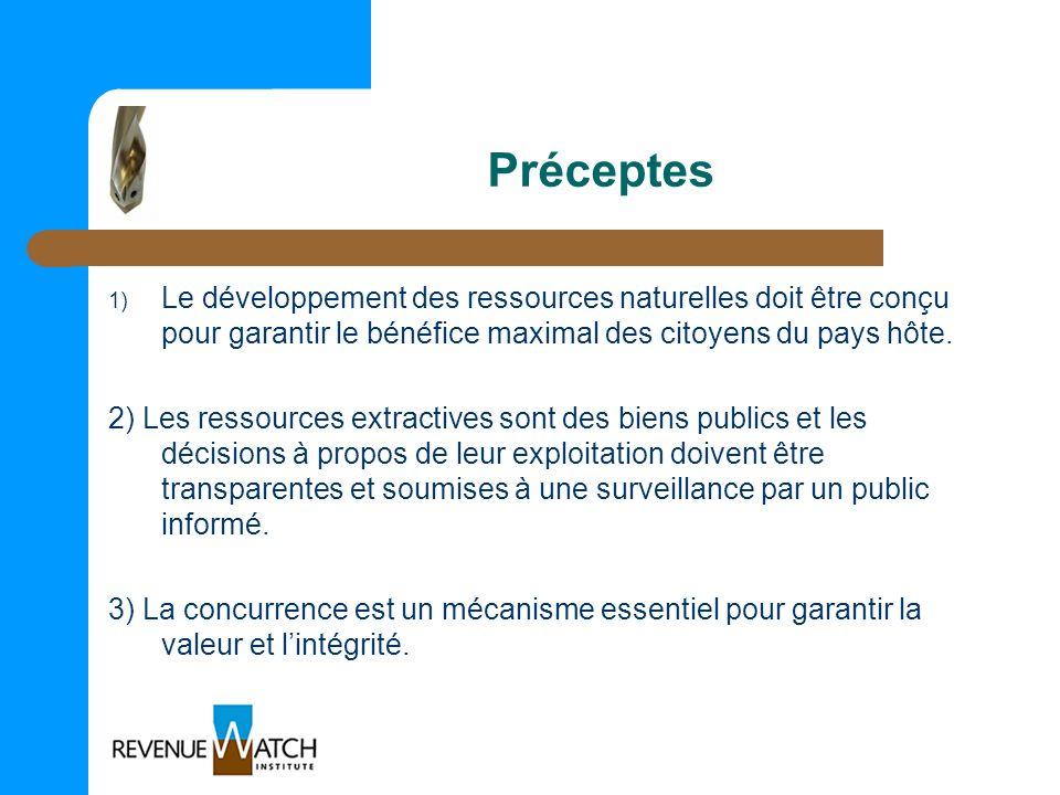 Préceptes Le développement des ressources naturelles doit être conçu pour garantir le bénéfice maximal des citoyens du pays hôte.