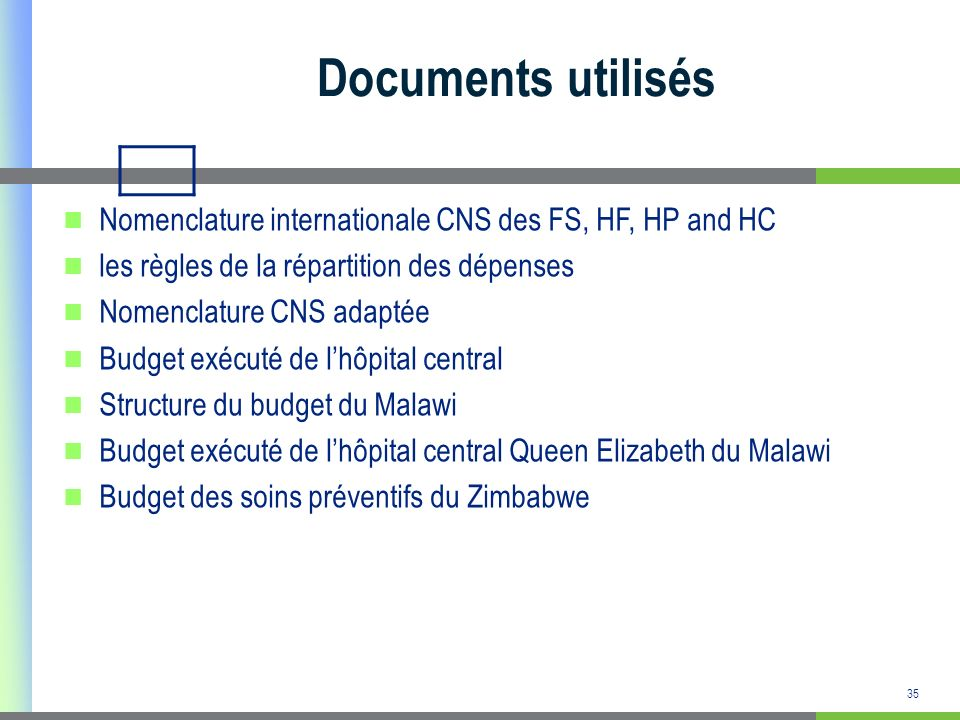 Documents utilisés Nomenclature internationale CNS des FS, HF, HP and HC. les règles de la répartition des dépenses.